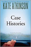 Kate Atkinson - Case Histories: A Novel.