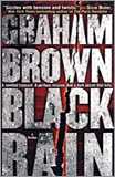 Graham Brown - Black Rain: A Thriller.