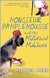 Michael Bond - Monsieur Pamplemousse and the Militant Housewives.