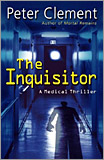 Peter Clement - The Inquisitor: A Medical Thriller. (Reprint Ed.)
