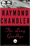 Raymond Chandler - The Long Goodbye.