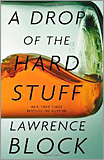 Lawrence Block - A Drop of the Hard Stuff.