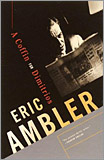Eric Ambler - The Mask for Dimitrios / A Coffin for Dimitrios. (First published 1939)