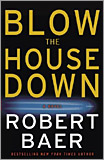 Robert Baer - Blow the House Down.