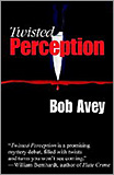 Bob Avey - Twisted Perception