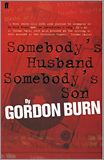 Gordon Burn - Somebody's Husband, Somebody's Son.