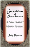 Judy Boynton - Guardian of Innocence: A New Zealand Murder Mystery.
